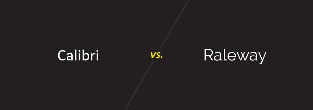 Calibri vs. Raleway