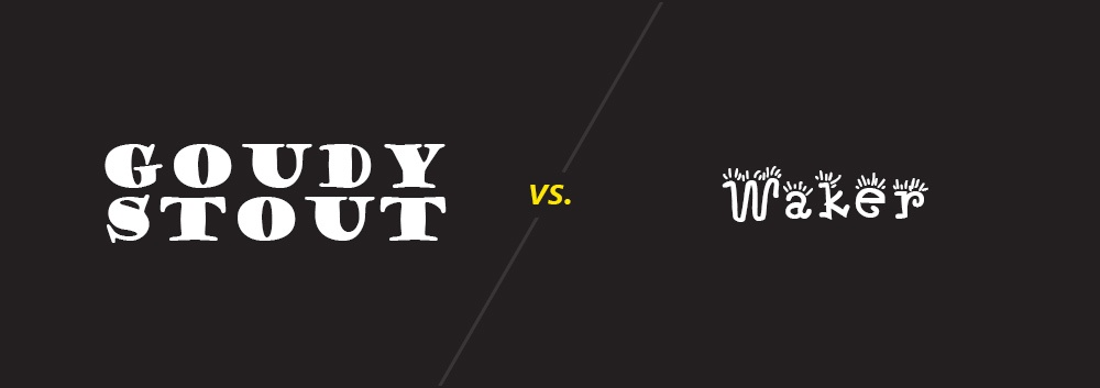 Goudy Stout vs Waker