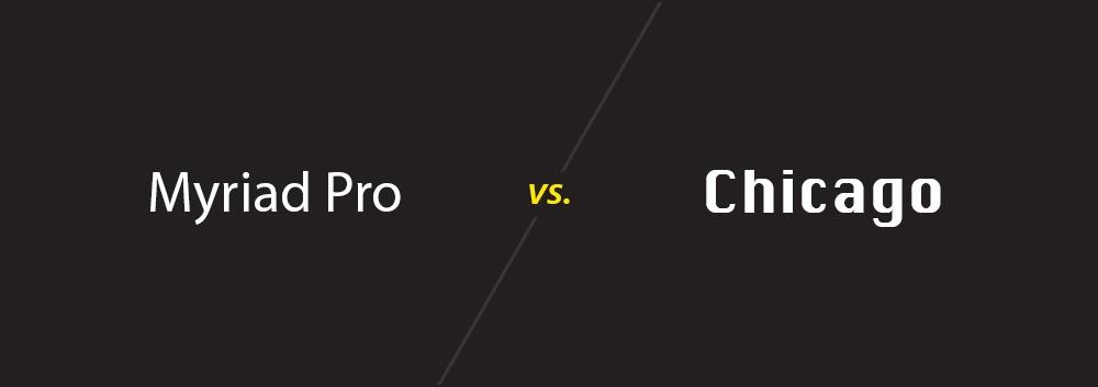 Myriad Pro vs. Chicabgo