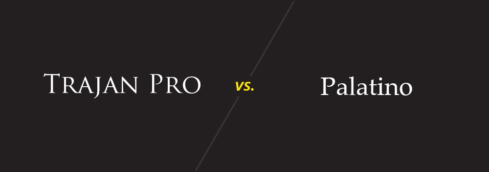 Trajan Pro vs. Palatino